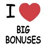 I heart big bonuses