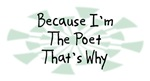 Because I'm The Poet