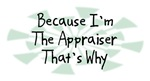 Because I'm The Appraiser