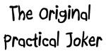 The Original Practical Joker