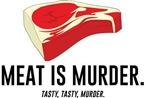 Meat Is Murder. Tasty,Tasty, Murder