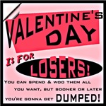 Valentine's Day is for LOSERS!