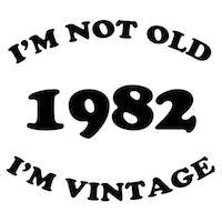 1982 Not Old, Vintage