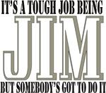 Tough being Jim