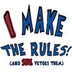 I Make the Rules (She Vetoes Them) t-shirts/gifts
