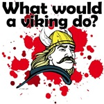 What Would a Viking Do? teeshirts & gifts
