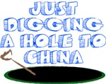 Digging a Hole to China cool shirts & gifts