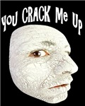 You Crack Me Up