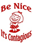 Be Nice It's Contagious