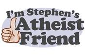 I'm Stephen's Atheist Friend