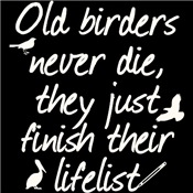 Old Birders Never Die