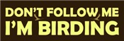 Don't Follow: Birding