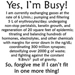Yes, I'm Busy!