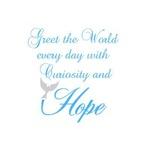 CURIOSITY AND HOPE