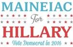 Maineiac for Hillary