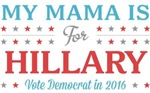 My Mama is for Hillary