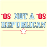 '08 Not a Republican '08