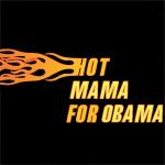 Hot Mama For Obama Tee Shirts & Gear