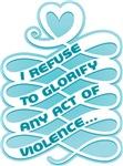 Refuse to Glorify Violence (Blue)
