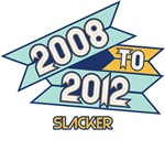 2008 to 2012 Slacker