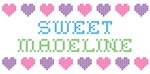 Sweet MADELINE