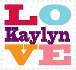 I Love Kaylyn