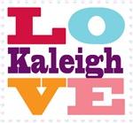 I Love Kaleigh