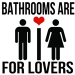Bathrooms Are For Lovers