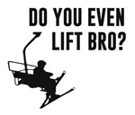 Bro, Do You Even Ski Lift?