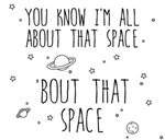 All About That Space, 'bout That Space