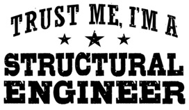 Trust Me I'm A Structural Engineer