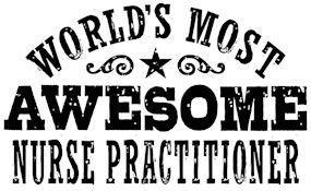 World's Most Awesome Nurse Practitioner