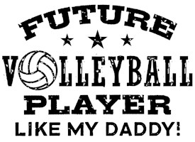 Future Volleyball Player Like My Daddy