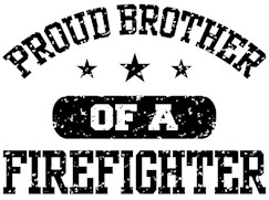 Proud Brother of a Firefighter t-shirt