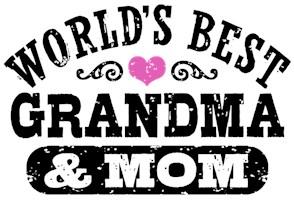 World's Best Grandma and Mom t-shirts