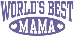 Worlds Best Mama t-shirts