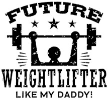 Future Weightlifter Like My Daddy t-shirts