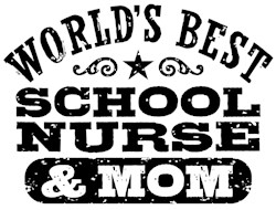 World's Best School Nurse And Mom t-shirts