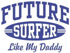 Future Surfer Like My Daddy t-shirt