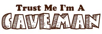 Trust Me I'm a Caveman t-shirts