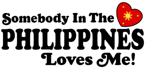 Somebody In the Philippines Loves Me t-shirts