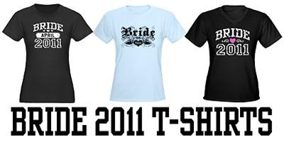 Bride 2011 t-shirts