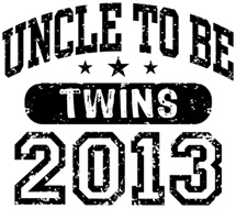 Uncle To Be 2013 Twins t-shirt