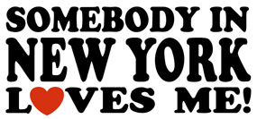 Somebody in New York Loves Me! t-shirts