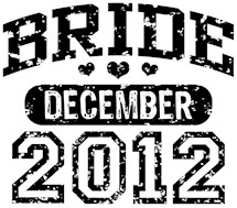 Bride December 2012 t-shirts