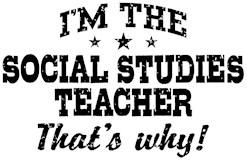 I'm The Social Studies Teacher That's Why t-shi