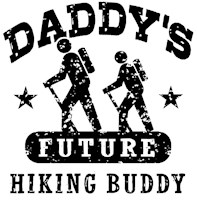 Daddy's Future Hiking Buddy t-shirt