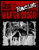 End the Racist War on Drugs!