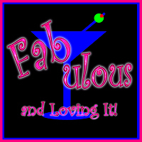 Fabulous & Loving It!