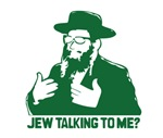Jew talking to me?